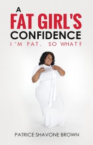 Book cover of A-Fat-Girls Confidence I'm Fat So What